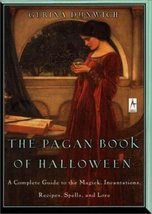 The Pagan Book of Halloween: A Complete Guide to the Magick, Incantation... - $11.87
