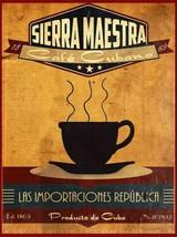 Sierra Maestra Cubano Cafe Coffee Java Cup of Joe Metal Sign - $24.95