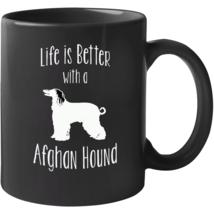 Life Is Better With An Afgan Hound Mug - $22.99
