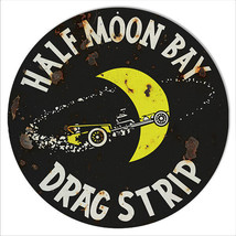Reproduction Half Moon Bay Drag Strip Sign 14 Round - $25.74