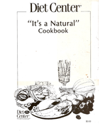 "Diet Center ""It's a Natural"" Cookbook - $5.00"