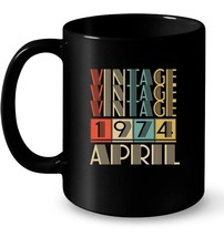 Retro Vintage 1974 born in April 44 years old Gift Coffee Mug - $13.99+