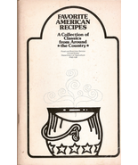 Favorite American Recipes A Collection of Classics from Around the Count... - $5.00