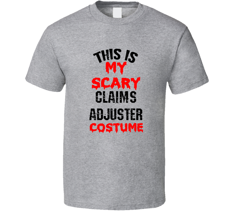 Primary image for This Is My Scary Claims Adjuster  Costume Funny Occupation Halloween T Shirt