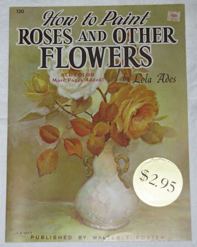 How to Paint Roses and Other Flowers, Foster No. 130