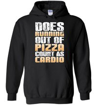 Does Running Out Of Pizza Count As Cardio Gym Workout Blend Hoodie - $32.99+