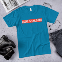 EDDIE WOULD GO T-Shirt / made in USA / t-shirt  image 1