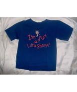 "Bubba Gump 2T Shirt ""I'm Just A Little Shrimp"" - $3.99"