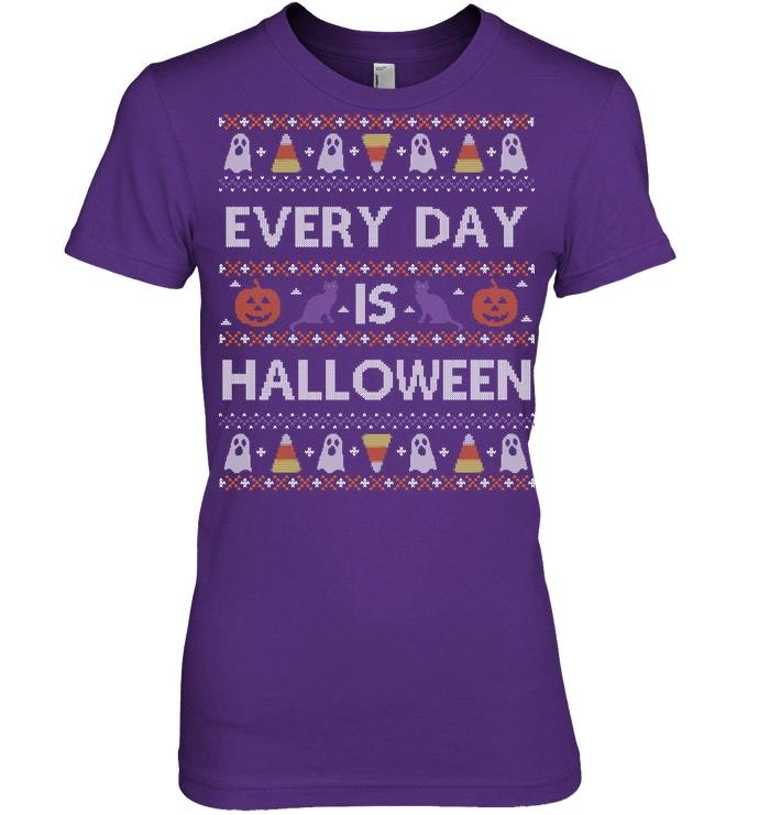 Funny Ugly Sweater Every Day is Halloween Tshirt