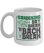 Day Break To Back Break Cool Gardening Coffee & Tea Gift Mug Cup For A G... - $13.60