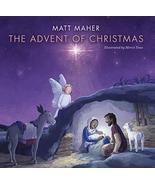 The Advent of Christmas [Hardcover] Matt Maher - $12.82