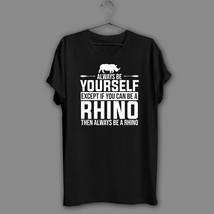 Always Be Yourself Black T-Shirt Rhino Navy Shirt Spirit Animal Lover Tee - $17.99