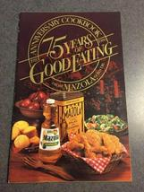75 Years Of Good Eating From Mazola Corn Oil Cookbook 1986 Color Paperback - $3.50