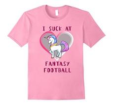I Suck At Fantasy Football - Funny Loser T-Shirt Men - $17.95+