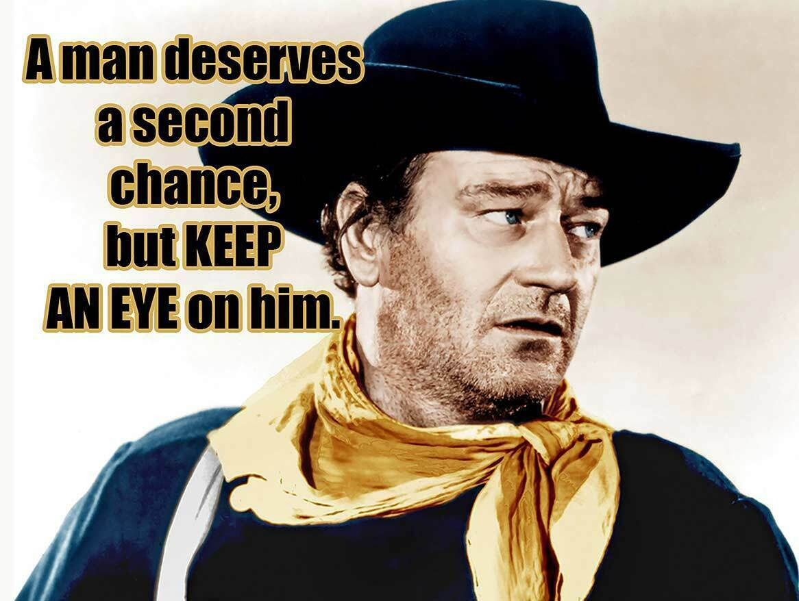 Man Deserves a Second Chance But Keep an Eye on Him John Wayne Quote Metal Sign
