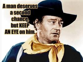 Man Deserves a Second Chance But Keep an Eye on Him John Wayne Quote Met... - $29.95