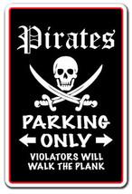 PIRATES Parking Sign novelty gift funny blackbe... - $7.42