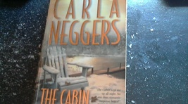 The Cabin By Carla Neggers ( 2002 Paperback) - $1.00