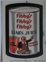 1974/ 6th S TOPPS WACKY sticker Fibby's Liar's Juice Favorite of Politicians - $1.95