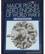 Major Piston Aero Engines of WWII by Victor F. Bingham - $39.99