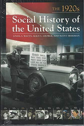 Primary image for Social History of the United States: The 1920s Watts, Linda S.; George, Alice L.