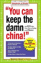 You Can Keep the Damn China!: And 824 Other Great Tips on Dealing with D... - $5.48