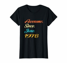Dad Shirts - 40th Birthday Gift Years old Awesome Since June 1978 Shirt ... - $19.95+