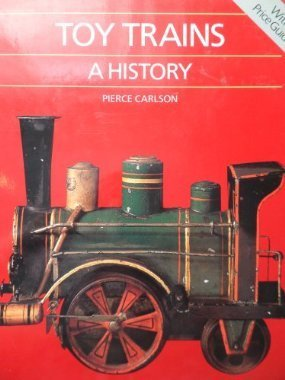 Primary image for Toy Trains : A History by Pierre Carlson (1986, Hardcover)