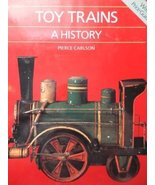 Toy Trains : A History by Pierre Carlson (1986, Hardcover) - $9.90