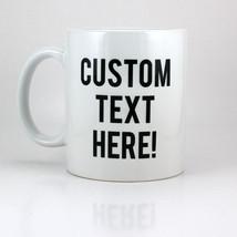 momentfrozen Custom Text here Coffee mug porcelain ceramic - $28.95