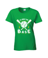 All About That Base Softball Women's Tshirt - $18.99+