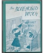 The Blue-Nosed Witch By Margaret Embry Holiday House 1956 - $5.00