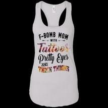 F-bomb Mom With Tattoos Pretty Eyes Thick Thighs White NL Ladies Tank XS... - £14.55 GBP+
