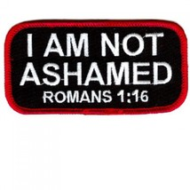 Embroidered Christian Patch I Am Not Ashamed Patch - $3.95