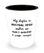 Industrial Design Shot Glass, My Degree In Industrial DesignMakes Me Hig... - £7.22 GBP