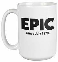 Epic Since July 1979 Awesome Internet Slang Print Coffee & Tea Gift Mug, Fun 40t - $24.49