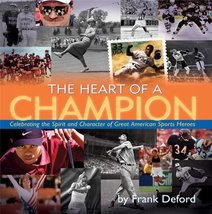 The Heart of a Champion: Celebrating the Spirit and Character of Great A... - $5.79