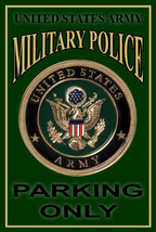 United States Army Military Police Parking Only 8x12 Inch Aluminum Sign - $14.80