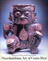 Between Continents/Between Seas: Pre-Columbian Art of Costa Rica Abel, Suzane