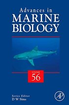 Advances in Marine Biology (Volume 56) [Hardcover] Sims, D.W. - $145.98