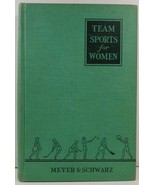 Technic of Team Sports for Women by Margaret H. Meyer and Marguerite M. ... - $6.99
