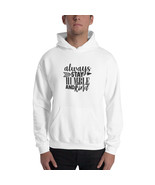 Always Stay Humble and Kind Unisex Hoodie - $56.00+