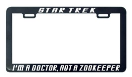 Trekkie Trek I'm a doctor not a zoo keeper Doctor  McCoy license plate f... - $5.99