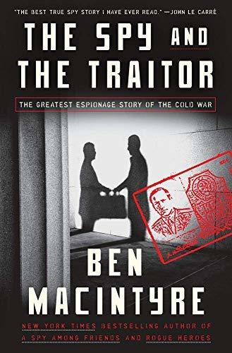 The Spy and the Traitor: The Greatest Espionage Story of the Cold War (Hardcover