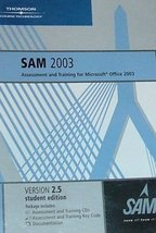 SAM 2003 Assessment and Training for Microsoft Office 2003 Ver. 2.5 Student Edit - $12.95