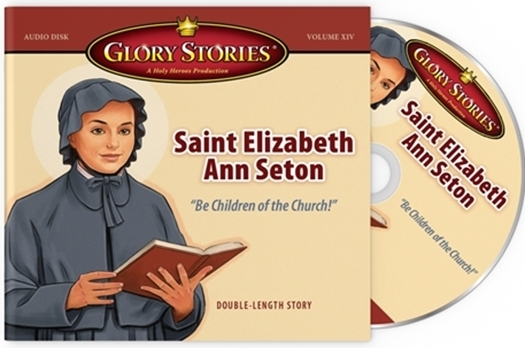 Glory Stories - Saint Elizabeth Ann Seton