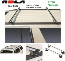 ROLA CUSTOM FIT ALUMINUM ROOF RACK 15-16 CHEVY SUBURBAN & TAHOE 5 YEAR W... - $362.13