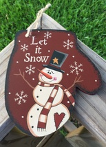 Primitive Wood WL020 let it snow  Snowman Mitten Christmas Ornament  - $3.95