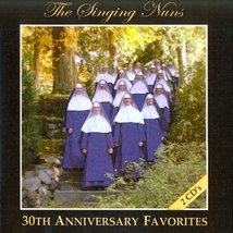 THE SINGING NUNS - 30TH ANNIVERSARY FAVORITES - 2 CDs