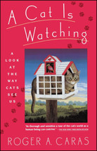 A Cat Is Watching : Roger Caras : New Softcover @ZB - $12.95